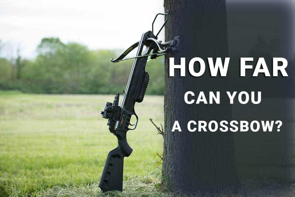how far can you shoot a crossbow