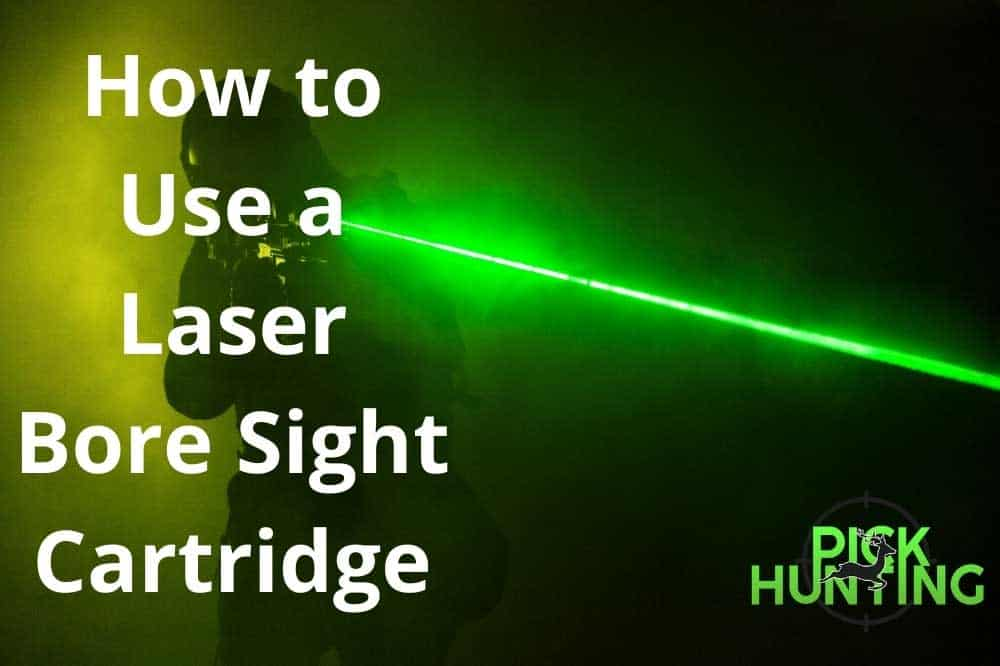 How to Use a Laser Bore Sight Cartiridge