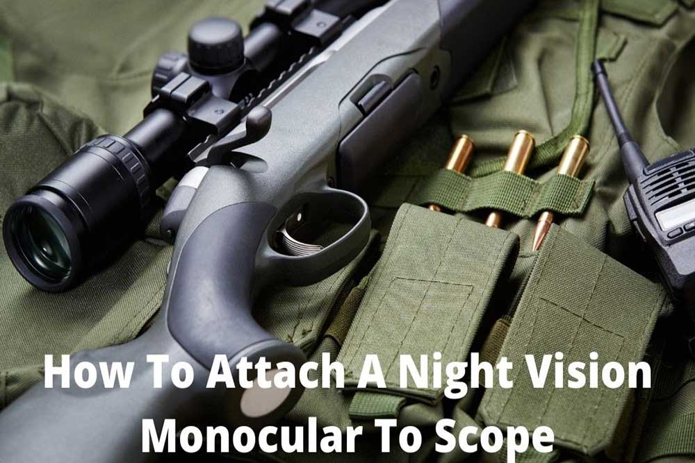how to attach a night vision monocular to a scope